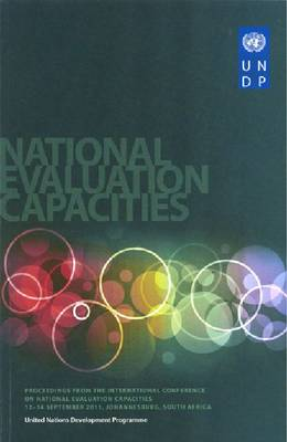 Proceedings from the International Conference on National Evaluation Capacities: 12-14 September 2011, Johannesburg, South Africa (Paperback)