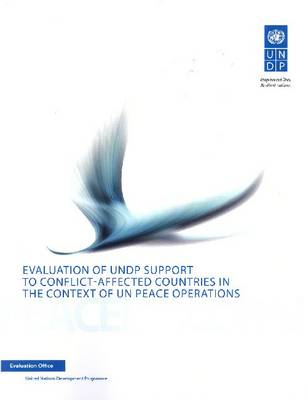 Evaluation of UNDP support to conflict: affected countries in the context of UN peace operations (Paperback)