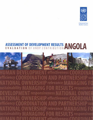 Assessment of development results: evaluation of UNDP contribution - Angola (Paperback)