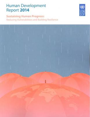 Human development report 2014: sustaining human progress, reducing vulnerability and building resilience (Paperback)