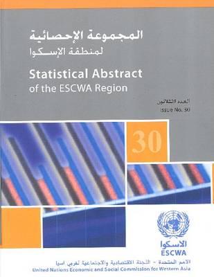 Statistical Abstract in the Escwa Region, Issue No. 30 (Paperback)