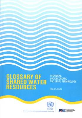 Glossary of shared water resources: technical, socio-economic and legal terminology (Paperback)