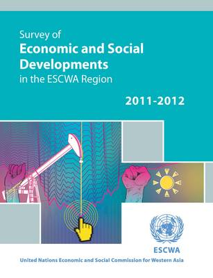 Survey of Economic and Social Developments in the ESCWA Region 2011-2012 (Paperback)