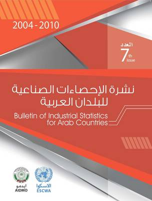 Bulletin for industrial statistics for Arab countries 2004-2010 (Paperback)