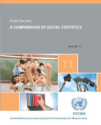 Arab Society: A Compendium of Social Statistics - Issue No. 11 (Paperback)