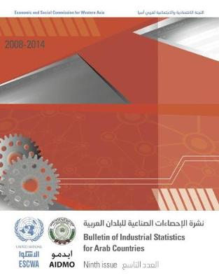 Bulletin for industrial statistics for Arab countries 2008-2014 (Paperback)