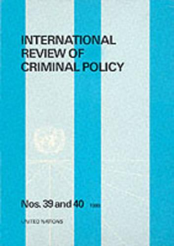 International Review of Criminal Policy, Nos 39-40. Special Double Volume on Juvenile Justice in International Perspective Sales No E.90.IV.3: Nos 39 & 40 1990 - International Review of Criminal Policy (Paperback)