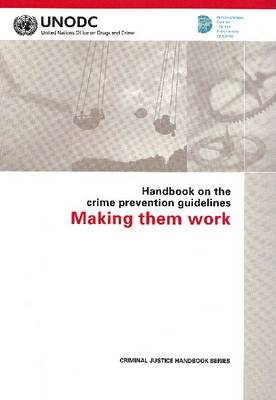Handbook on the Crime Prevention Guidelines: Making Them Work (Paperback)