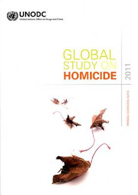 Global study on homicide 2011: trends, contexts, data (Paperback)