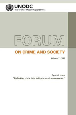 Forum on crime and society, special issue: Vol. 7: Collecting crime data - Forum on crime and society, special issue (Paperback)
