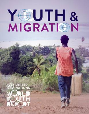 World youth report 2013: youth and migration (Paperback)