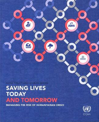 Saving lives today and tomorrow: managing the risk of humanitarian crises (Paperback)