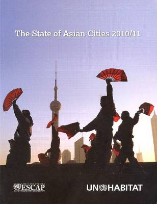The state of Asian cities 2010/2011 (Paperback)