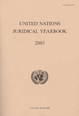 United Nations Juridical Yearbook: 2005 (Paperback)