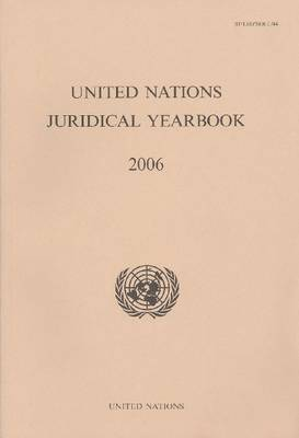 United Nations Juridical Yearbook 2006 (Paperback)