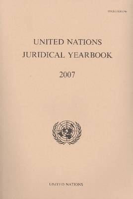United Nations Juridical Yearbook 2007 (Paperback)