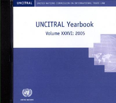 Uncitral: United Nations Commission on International Trade Law Yearbook 2005 (CD-ROM) (CD-ROM)