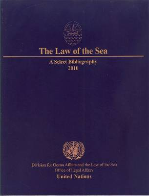 The Law of the Sea: A Select Bibliography 2010 (Paperback)