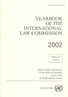 Yearbook of the International Law Commission: Volume 2, 2002 (Paperback)