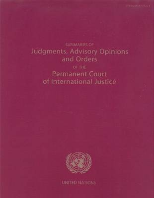 Summaries of Judgments, Advisory Opinions and Orders of the Permanent Court of International Justice (Paperback)