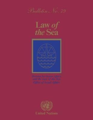 Law of the Sea Bulletin, Number 79, 2012 - The Law of the Sea (Paperback)