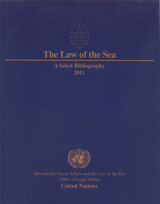 The law of the sea: a select bibliography 2011 (Paperback)