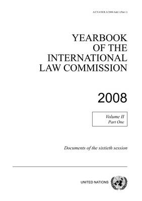 Yearbook of the International Law Commission 2008: Vol. 2: Part 1. 2008 - Yearbook of the International Law Commission 2008 (Paperback)