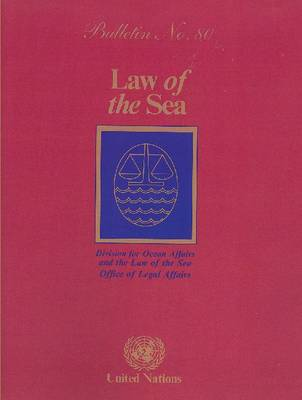 Law of the Sea Bulletin 2013 - The Law of the Sea 80 (Paperback)