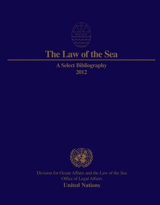 The law of the sea: a select bibliography 2012 (Paperback)