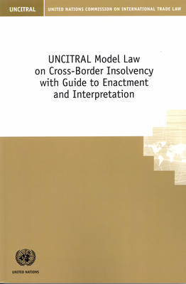 UNCITRAL model law on cross-border insolvency with guide to enactment and interpretation (Paperback)