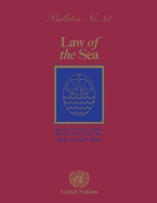 Law of the Sea Bulletin, Number 82, 2014 - The Law of the Sea (Paperback)