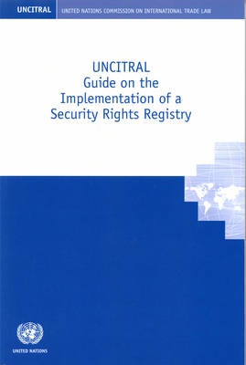 UNCITRAL guide on the implementation of a security rights registry (Paperback)