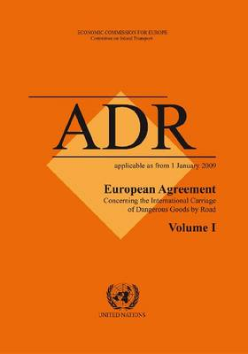 ADR 2009: European Agreement Concerning the International Carriage of Dangerous Goods by Road (Paperback)