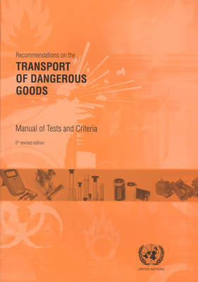 Recommendations on the Transport of Dangerous Goods: Manual of Tests and Criteria (Paperback)