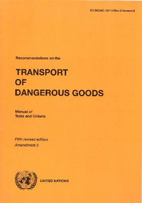 Recommendations on the transport of dangerous goods: manual of tests and criteria, Amendment 2 of the 5th revised edition - Recommendations on the transport of dangerous goods: manual of tests and criteria (Paperback)