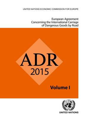 ADR applicable as from 1 January 2015: European agreement concerning the international carriage of dangerous goods by road (Paperback)