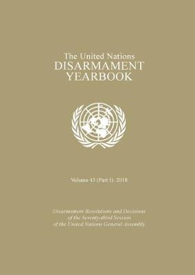 United Nations Disarmament Yearbook 2018: Part I (Paperback)