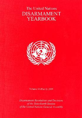 The United Nations Disarmament Yearbook: 2009, Volume 34 (Paperback)