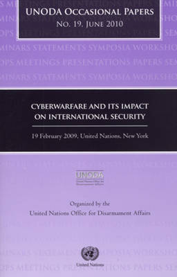 UNODA Occasional Papers: Cyberwarfare and its Impact on International Security (Paperback)