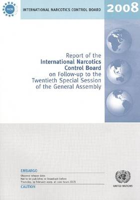 Report of the International Narcotics Control Board on Follow-up to the Twentieth Special Session of the General Assembly (Paperback)