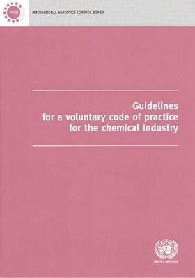 Guidelines for a Voluntary Code of Practice for the Chemical Industry (Paperback)