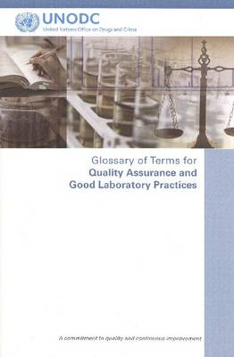 Glossary of Terms for Quality Assurance and Good labouratory Practices: A Commitment to Quality and Continuous Improvement (Paperback)