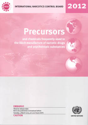 Precursors and Chemicals Frequently Used in the Illicit Manufacture of Narcotic Drugs and Psychotropic Substances 2012 (Paperback)