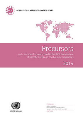 Precursors and chemicals frequently used in the illicit manufacture of narcotic drugs and psychotropic substances 2014: report of the International Narcotics Control Board for 2014 on the implementation of article 12 of the United Nations Convention against Illicit Traffic in Narcotic Drugs and Psychotropic Substances of 1988 (Paperback)