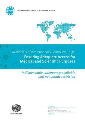 Availability of internationally controlled drugs: ensuring adequate access for medical and scientific purposes (Paperback)