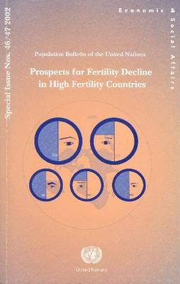 Population Bulletin of the United Nations 2002: Prospects for Fertility Decline in High Fertility Countries (Paperback)