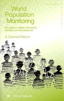 World Population Monitoring: Focusing on Health, Morbidity, Mortality and Development, A Concise Report (Paperback)