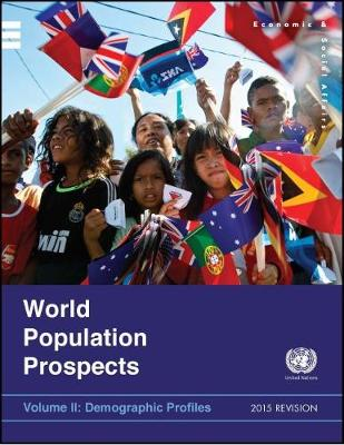 World population prospects: the 2015 revision, Vol. II: Demographic profiles - World population prospects: the 2015 revision (Paperback)