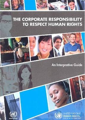 The corporate responsibility to respect human rights: an interpretive guide (Paperback)