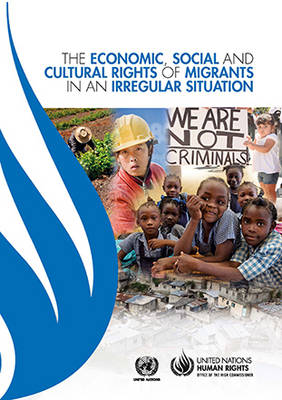 The economic, social and cultural rights of migrants in an irregular situation (Paperback)